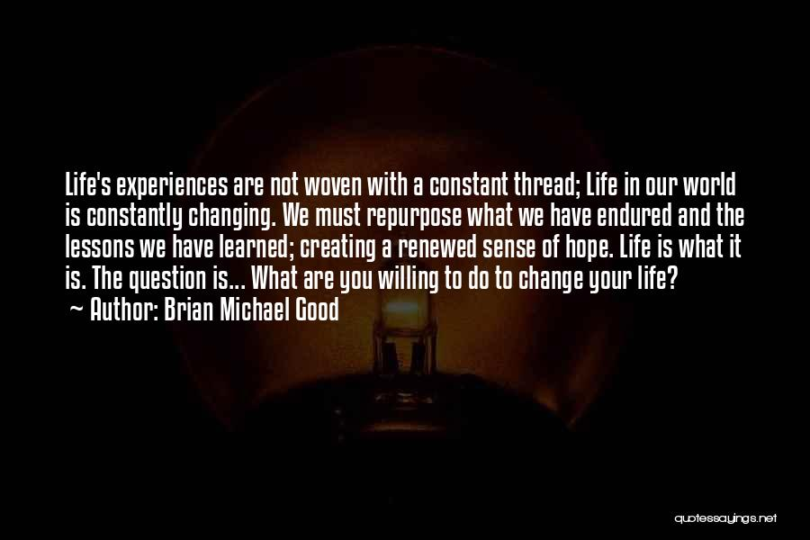 The World Changing You Quotes By Brian Michael Good