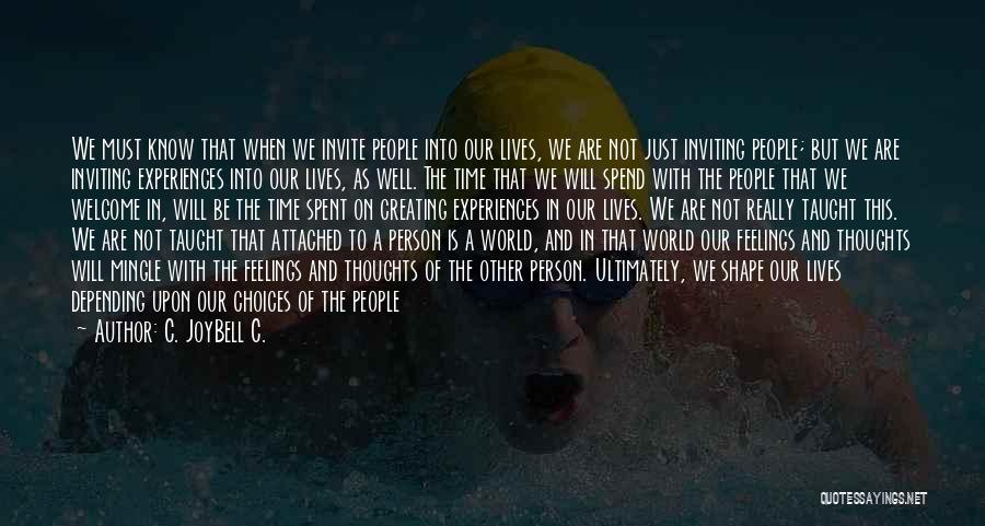The World Changing You Quotes By C. JoyBell C.