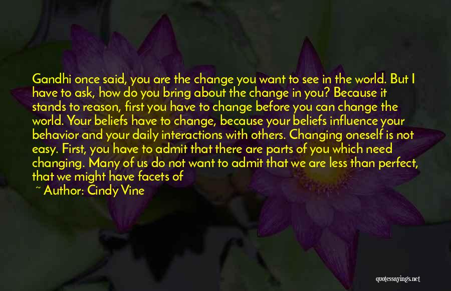 The World Changing You Quotes By Cindy Vine