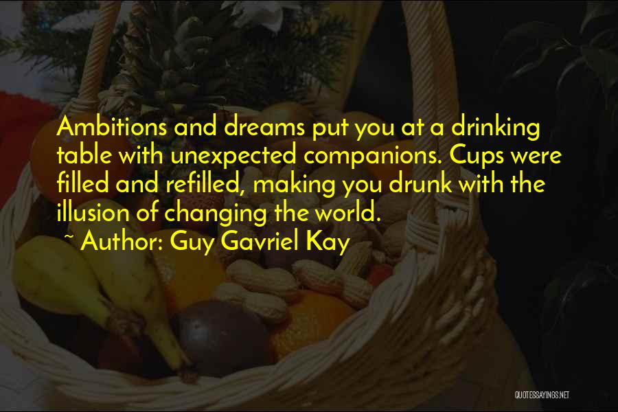 The World Changing You Quotes By Guy Gavriel Kay