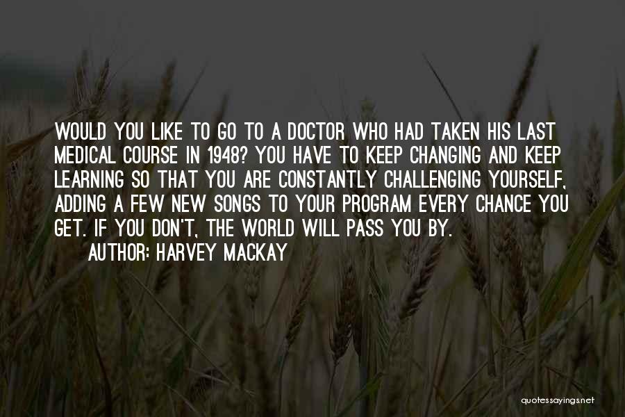 The World Changing You Quotes By Harvey MacKay