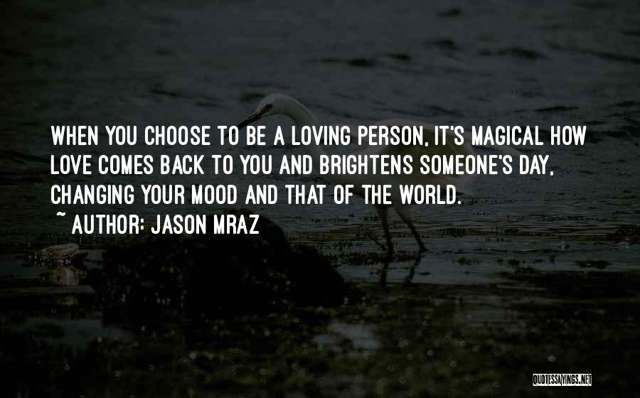 The World Changing You Quotes By Jason Mraz
