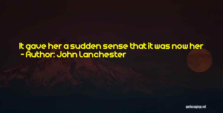 The World Changing You Quotes By John Lanchester