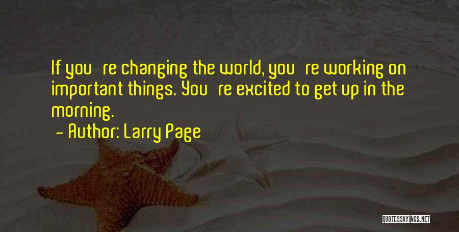 The World Changing You Quotes By Larry Page