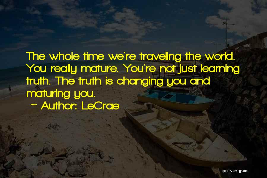The World Changing You Quotes By LeCrae
