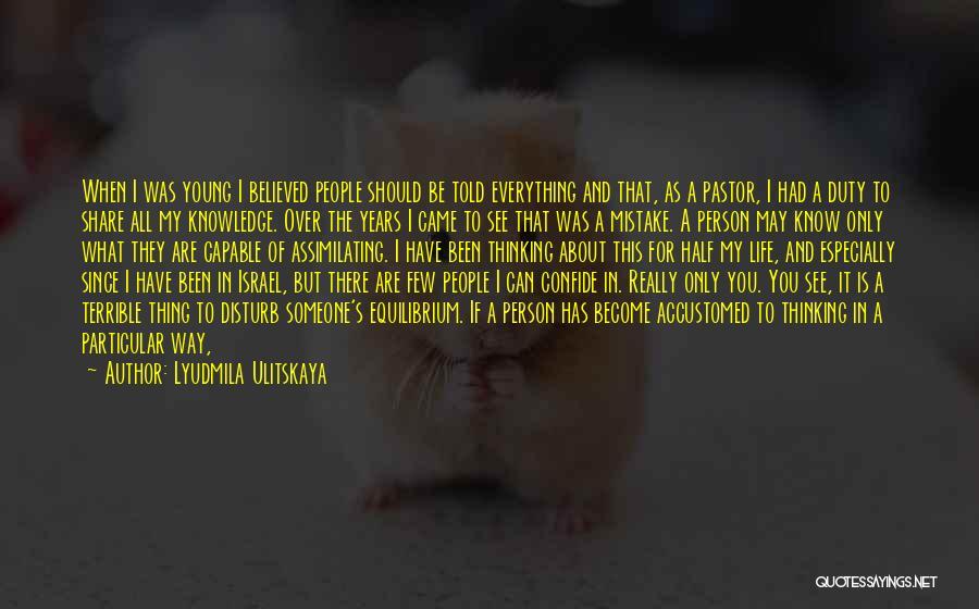 The World Changing You Quotes By Lyudmila Ulitskaya