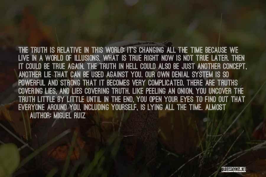 The World Changing You Quotes By Miguel Ruiz