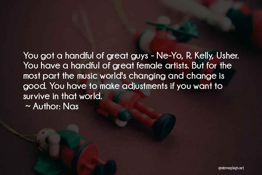 The World Changing You Quotes By Nas
