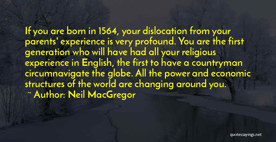 The World Changing You Quotes By Neil MacGregor