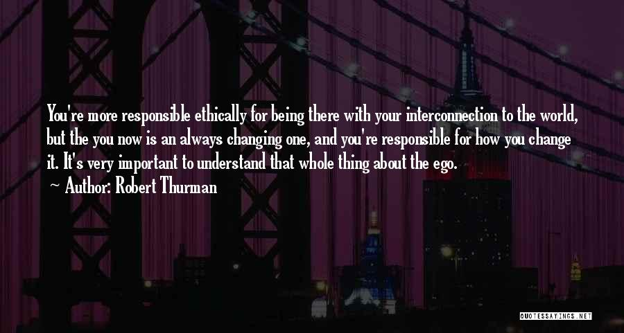 The World Changing You Quotes By Robert Thurman