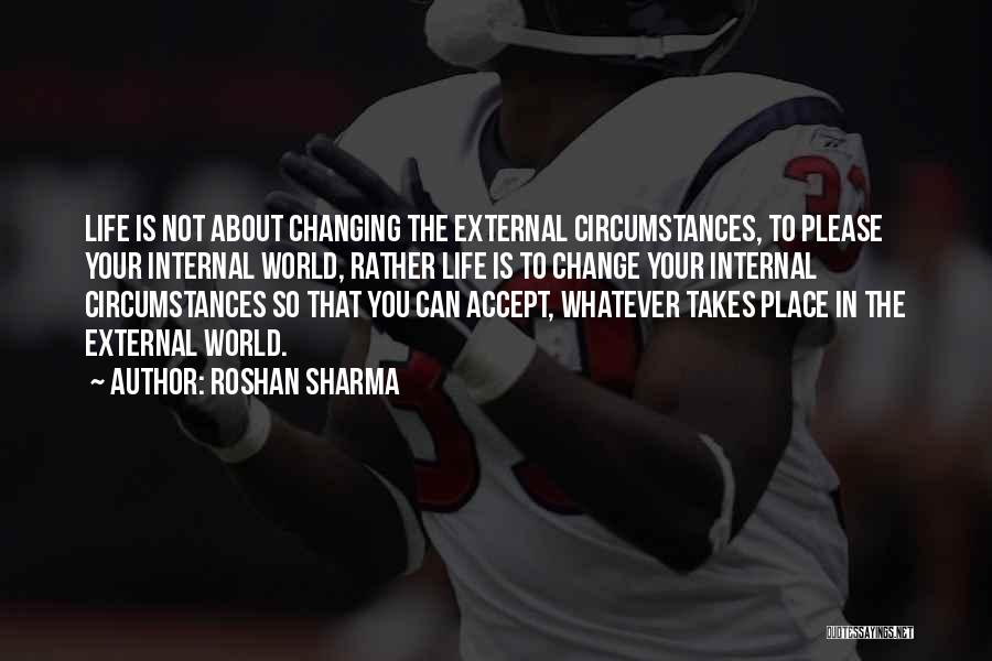 The World Changing You Quotes By Roshan Sharma