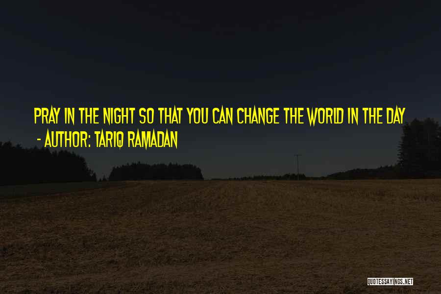 The World Changing You Quotes By Tariq Ramadan