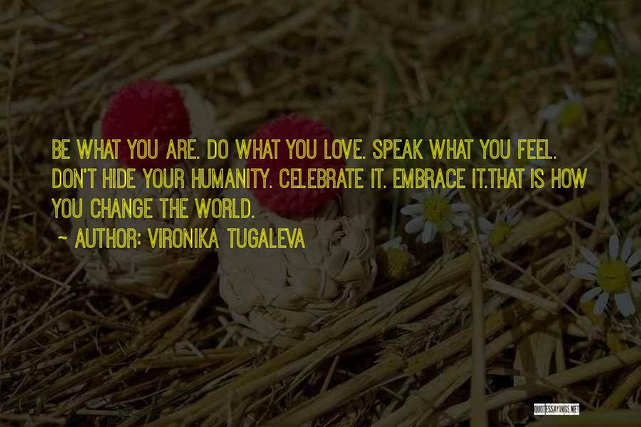 The World Changing You Quotes By Vironika Tugaleva