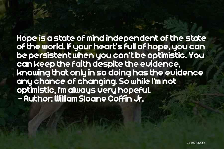 The World Changing You Quotes By William Sloane Coffin Jr.
