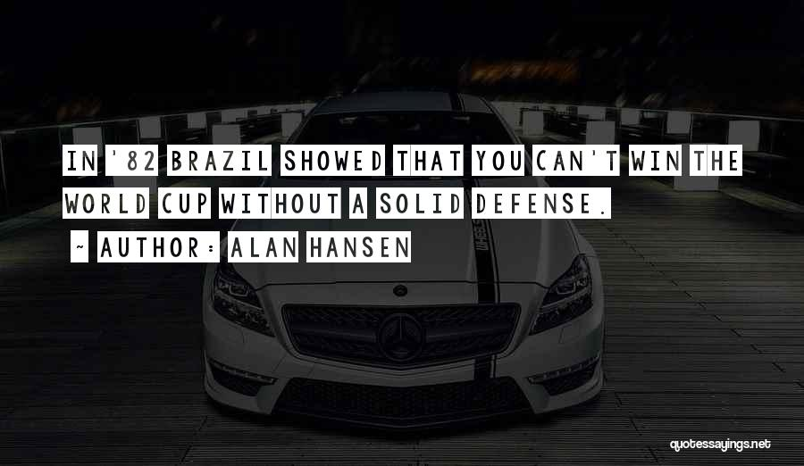 The World Cup In Brazil Quotes By Alan Hansen