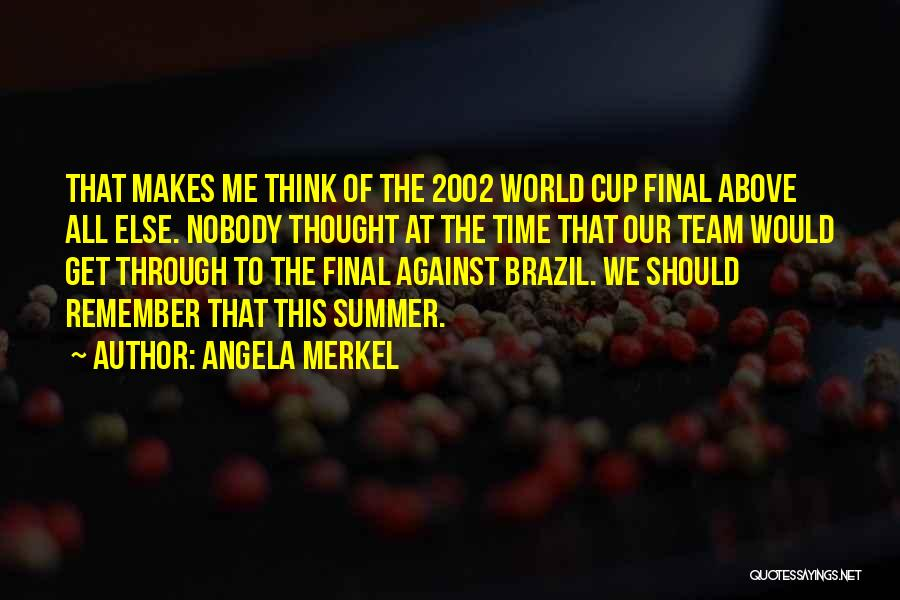 The World Cup In Brazil Quotes By Angela Merkel