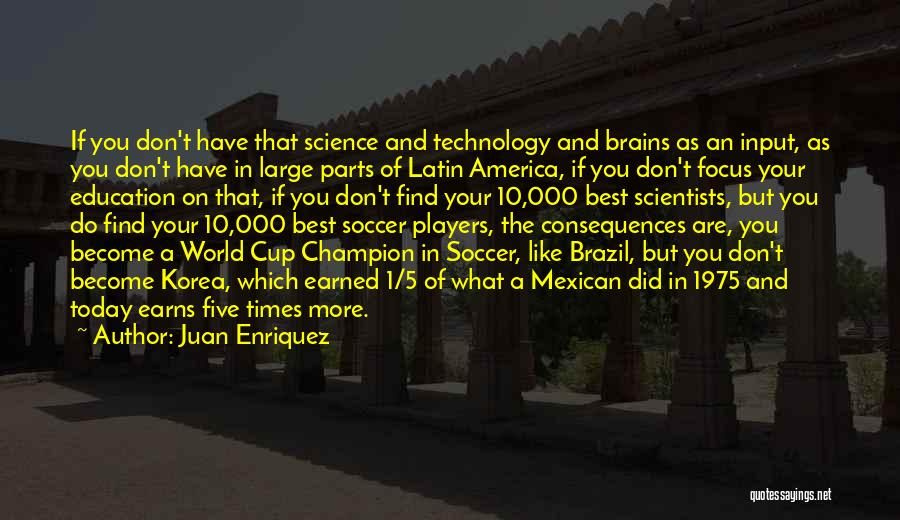 The World Cup In Brazil Quotes By Juan Enriquez