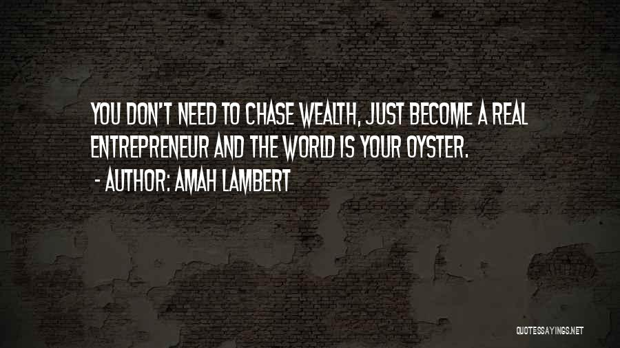 The World Is My Oyster Quotes By Amah Lambert