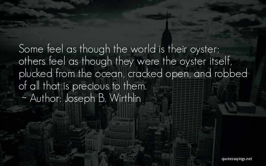 The World Is My Oyster Quotes By Joseph B. Wirthlin