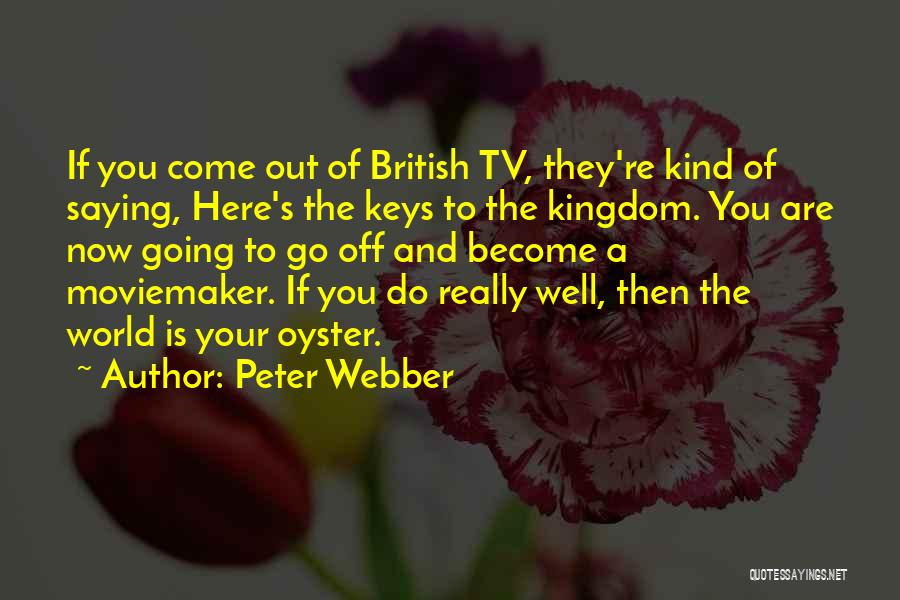 The World Is My Oyster Quotes By Peter Webber
