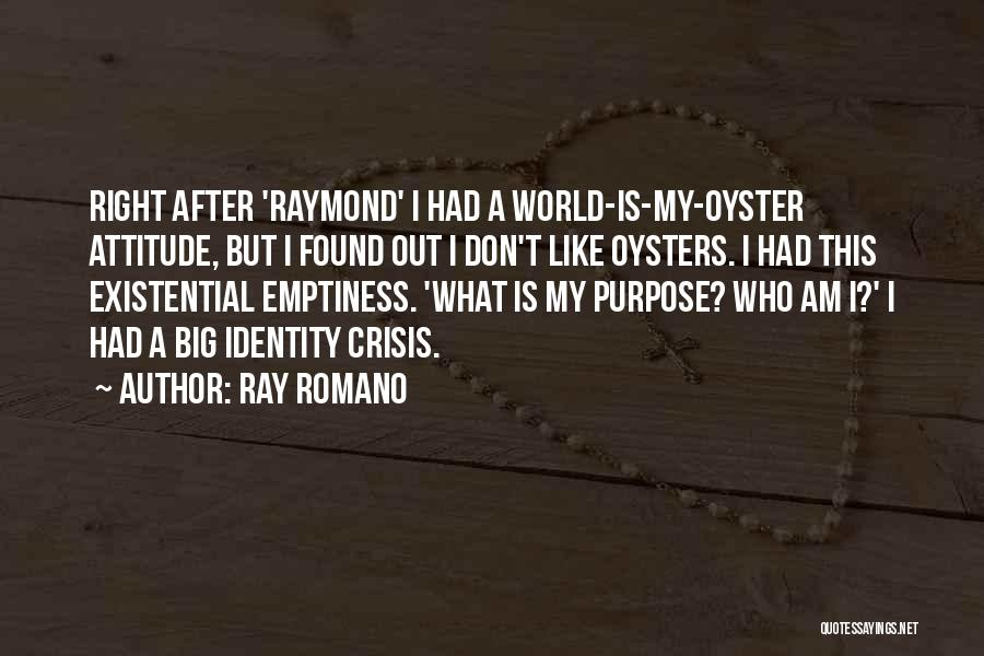 The World Is My Oyster Quotes By Ray Romano