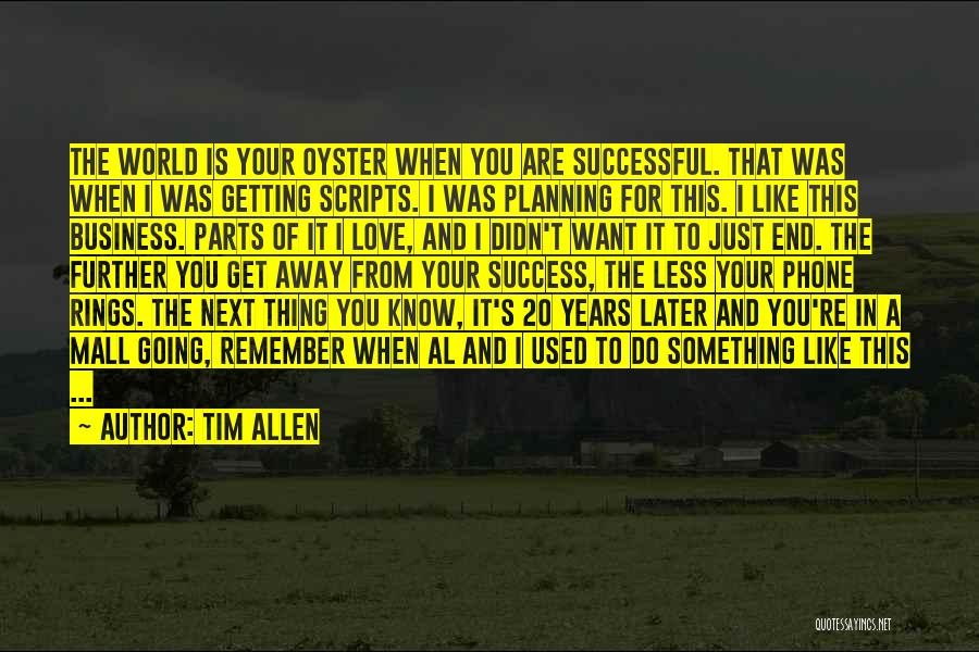 The World Is My Oyster Quotes By Tim Allen