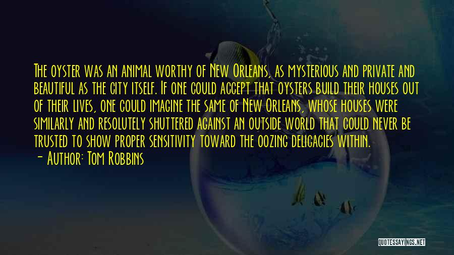 The World Is My Oyster Quotes By Tom Robbins