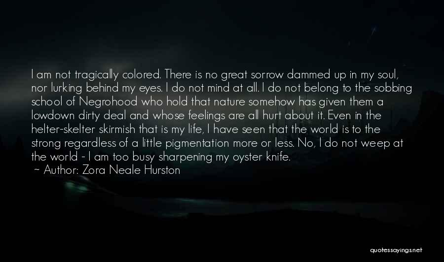 The World Is My Oyster Quotes By Zora Neale Hurston