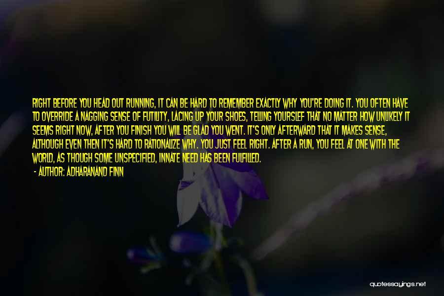 The World Makes No Sense Quotes By Adharanand Finn