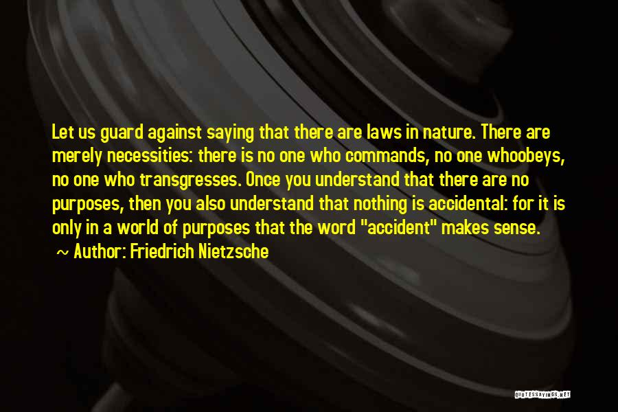 The World Makes No Sense Quotes By Friedrich Nietzsche