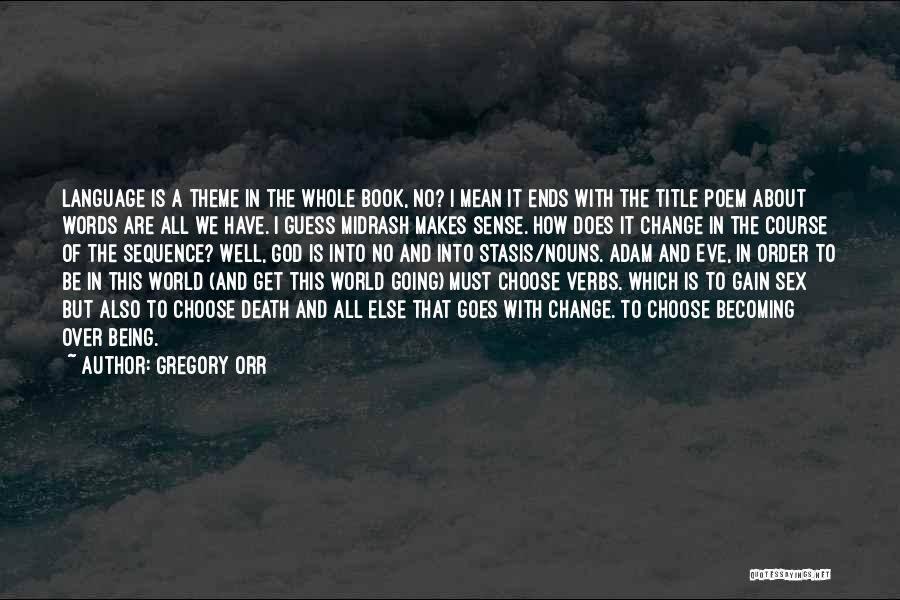 The World Makes No Sense Quotes By Gregory Orr