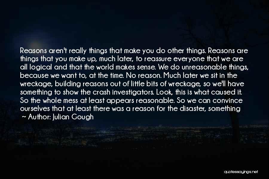 The World Makes No Sense Quotes By Julian Gough
