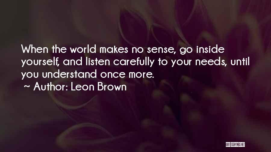 The World Makes No Sense Quotes By Leon Brown