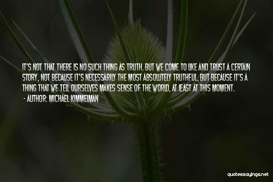The World Makes No Sense Quotes By Michael Kimmelman