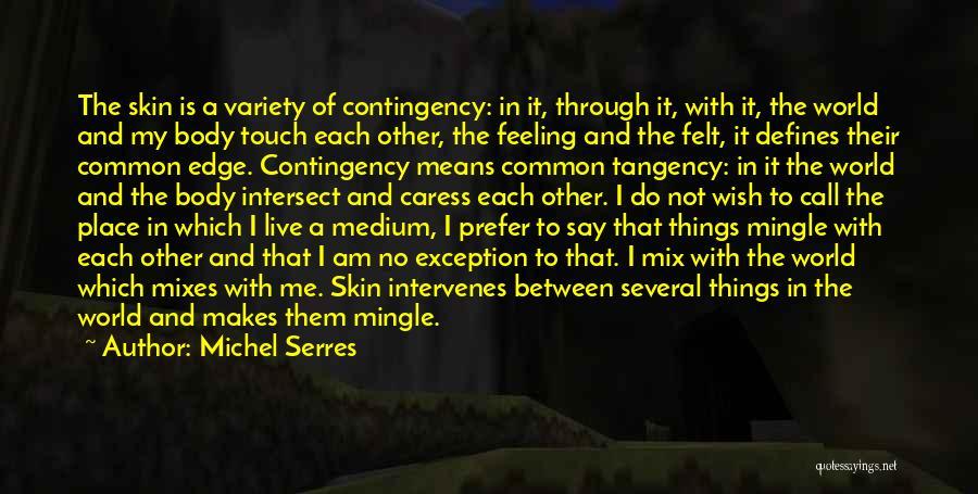 The World Makes No Sense Quotes By Michel Serres