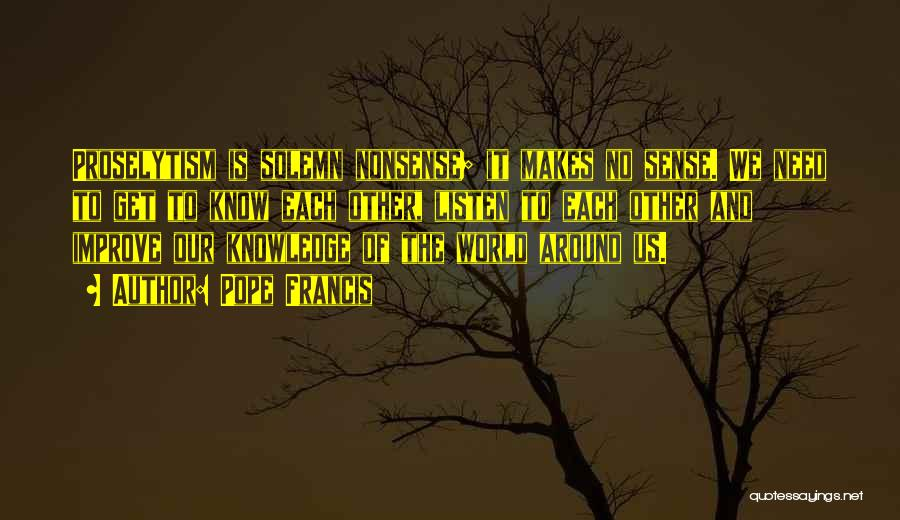 The World Makes No Sense Quotes By Pope Francis