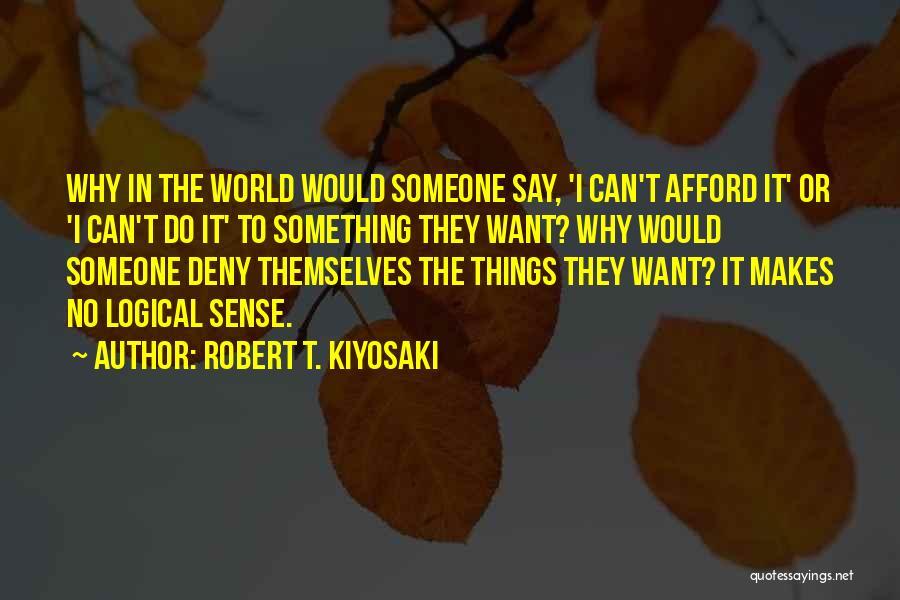 The World Makes No Sense Quotes By Robert T. Kiyosaki