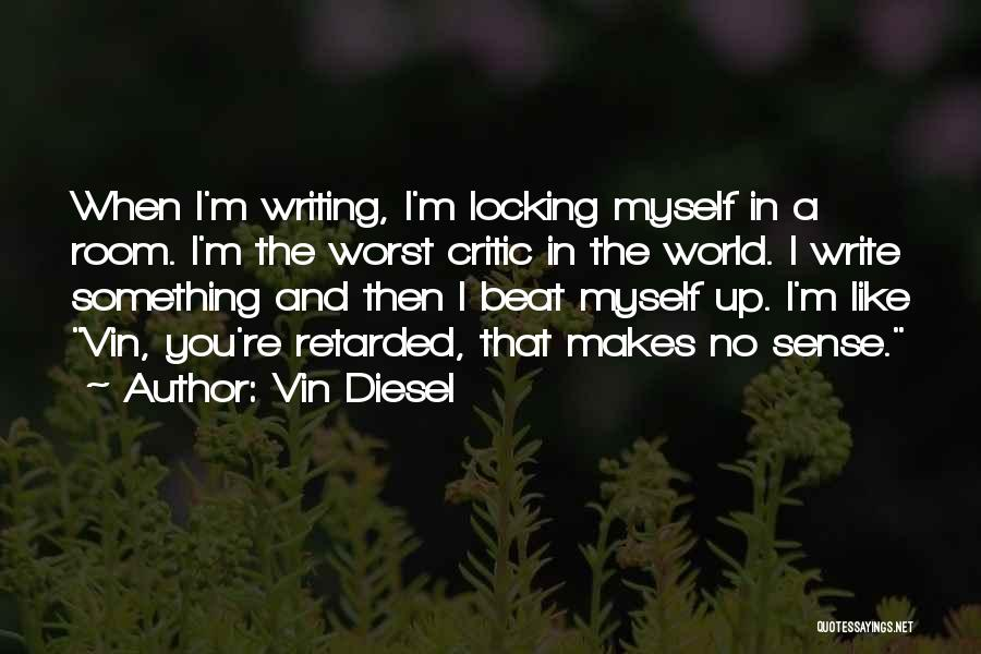 The World Makes No Sense Quotes By Vin Diesel