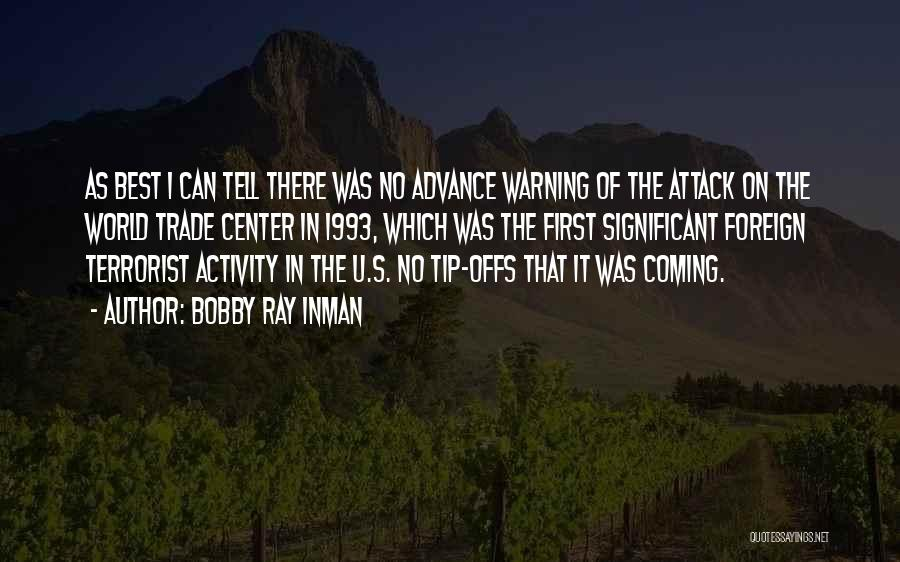 The World Trade Center Quotes By Bobby Ray Inman