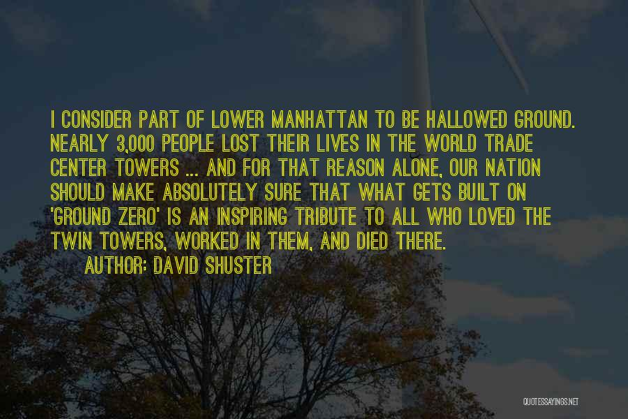 The World Trade Center Quotes By David Shuster