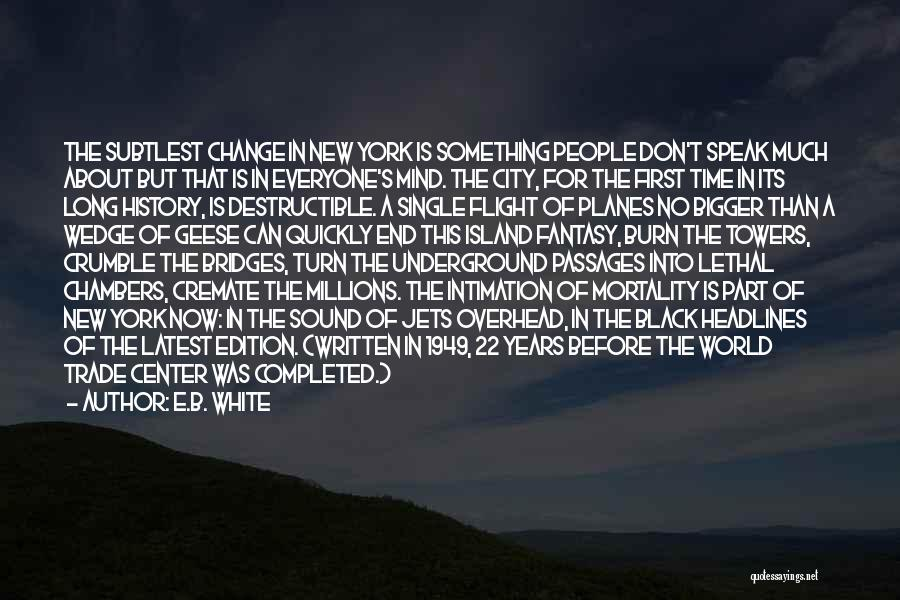 The World Trade Center Quotes By E.B. White