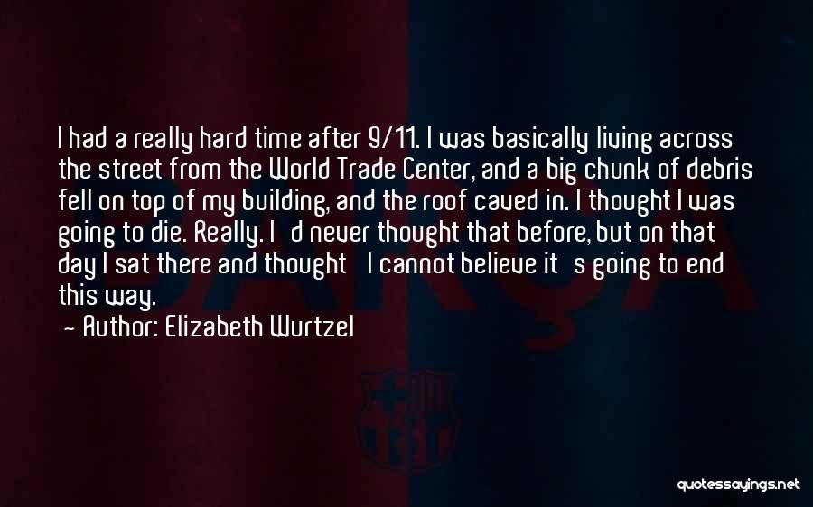 The World Trade Center Quotes By Elizabeth Wurtzel