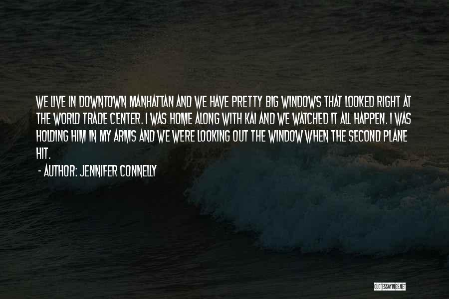 The World Trade Center Quotes By Jennifer Connelly