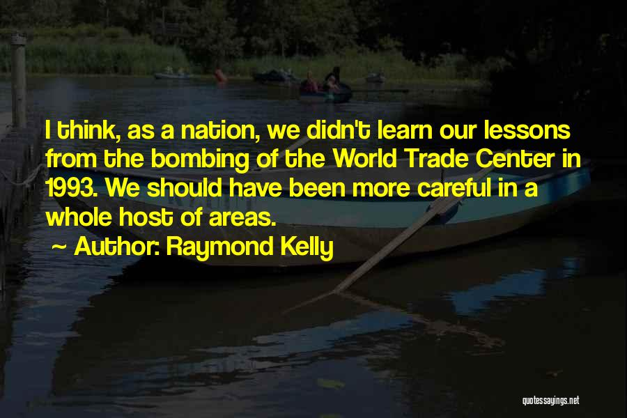 The World Trade Center Quotes By Raymond Kelly