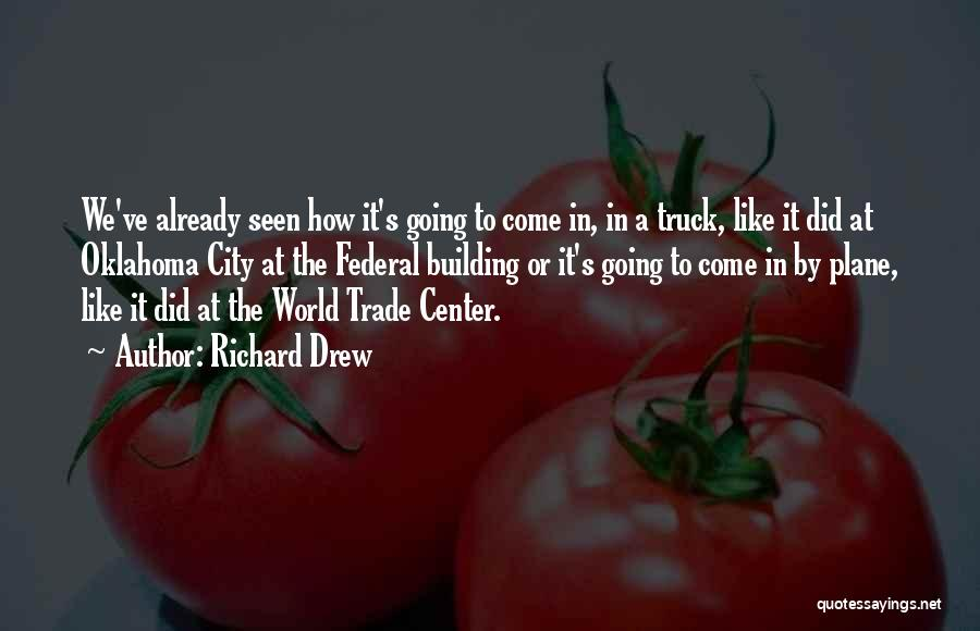 The World Trade Center Quotes By Richard Drew