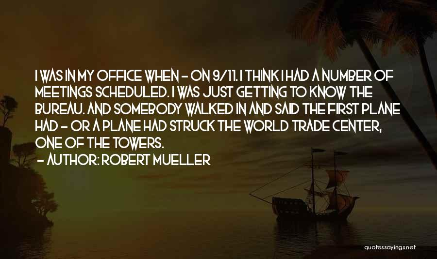 The World Trade Center Quotes By Robert Mueller