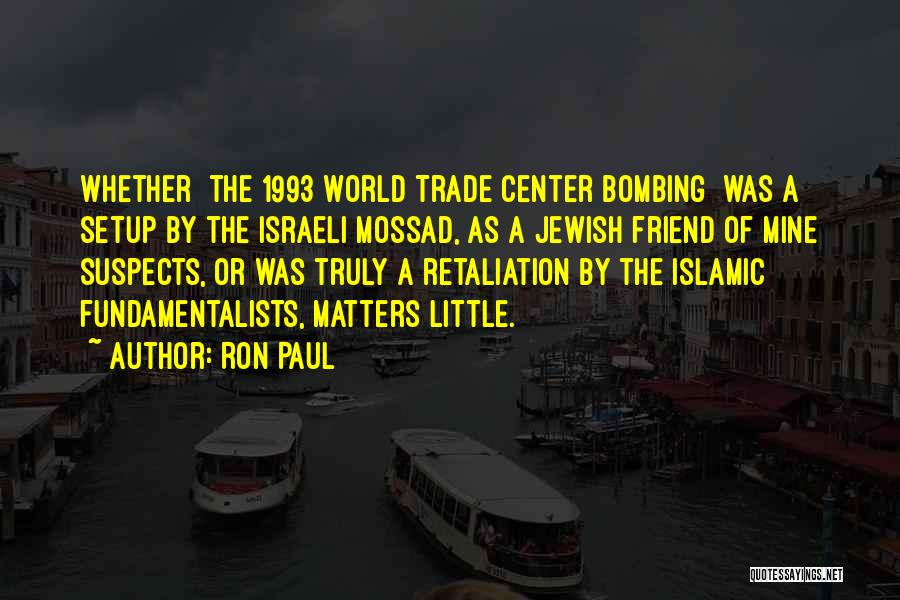 The World Trade Center Quotes By Ron Paul
