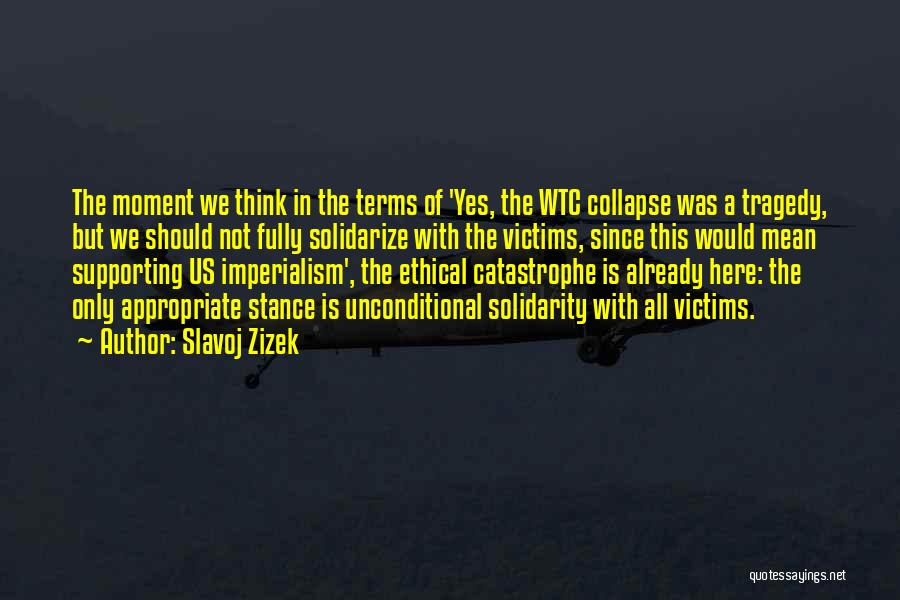 The World Trade Center Quotes By Slavoj Zizek