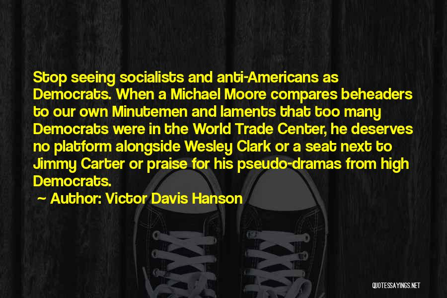 The World Trade Center Quotes By Victor Davis Hanson