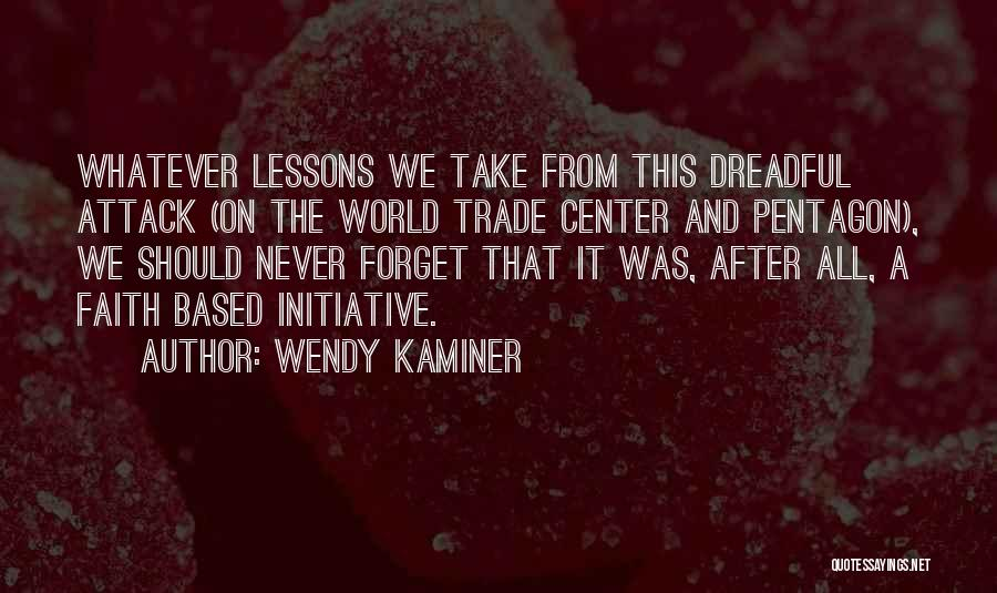 The World Trade Center Quotes By Wendy Kaminer